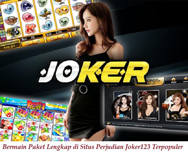 Bermain Paket Lengkap di Situs Perjudian Joker123 Terpopuler