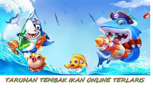 Taruhan tembak ikan online terlaris